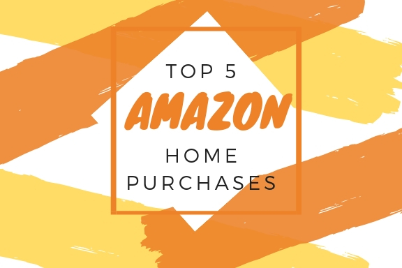 My Top 5 Amazon Purchases – For the Home